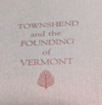 Townshend and the Founding of Vermont